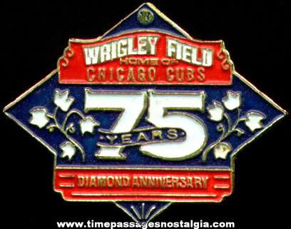 Chicago Cubs / Wrigley Field 75th Diamond Anniversary Baseball Pin