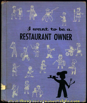 """©1959 (printed in 1961) """"I Want To Be A Restaurant Owner"""" Childrens Hardback Book"""