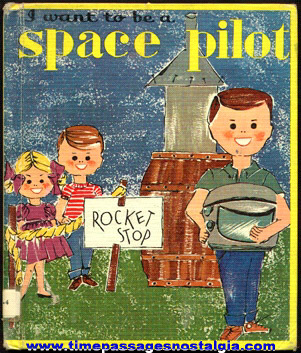 """©1961 """"I Want To Be A Space Pilot"""" Childrens Hardback Book"""