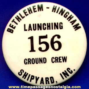 Old Shipyard Launching Ground Crew Pin Back Button / Badge
