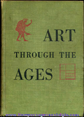 """©1948 Art History Book Entitled """"ART THROUGH THE AGES"""""""