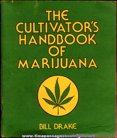�1970 Book Entitled: THE CULTIVATORS HANDBOOK OF MARIJUANA