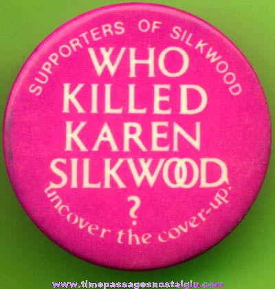 1970s Who Killed Karen Silkwood? Pin Back Button