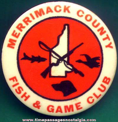 Old Merrimack County New Hampshire Fish & Game Club Advertising Badge
