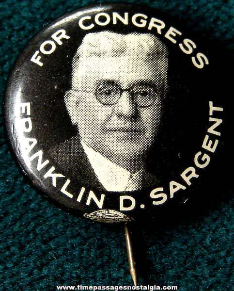 1928 Franklin D. Sargent For Congress Political Campaign Pin Back Button