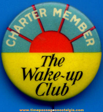 Colorful Old Celluloid Wake Up Club Charter Member Advertising Pin Back Button