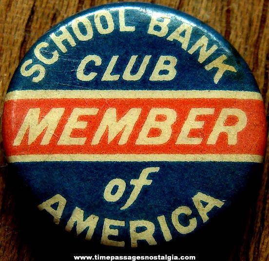 Old School Bank Club of America Advertising Member Celluloid Pin Back Button