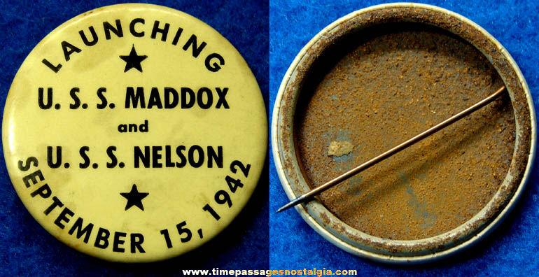 1942 U.S.S. Maddox & U.S.S. Nelson Ship Launching Pin Back Button