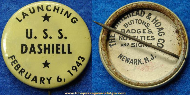 1943 U.S.S. Dashiell Ship Launching Pin Back Button