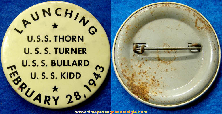 1943 U.S.S. Thorn, U.S.S. Turner, U.S.S. Bullard, & U.S.S. Kidd Ship Launching Pin Back Button