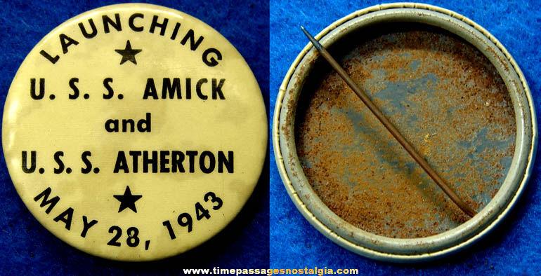 1943 U.S.S. Amick & U.S.S. Atherton Ship Launching Pin Back Button