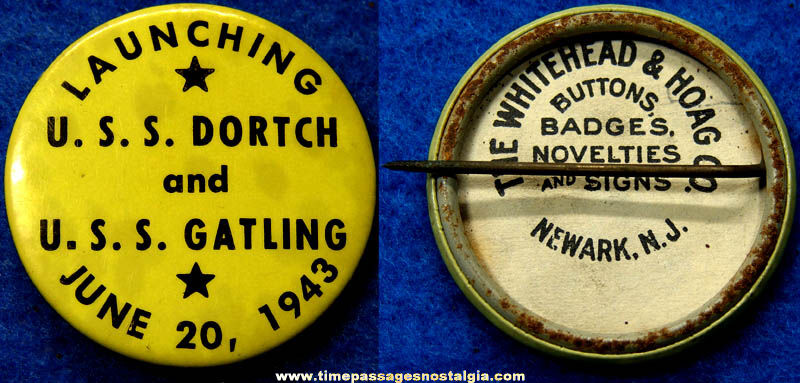 1943 U.S.S. Dortch & U.S.S. Gatling Ship Launching Pin Back Button