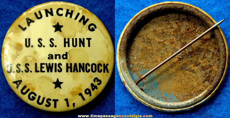 1943 U.S.S. Hunt & U.S.S. Lewis Hancock Ship Launching Pin Back Button