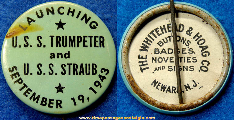 1943 U.S.S. Trumpeter & U.S.S. Straub Ship Launching Pin Back Button