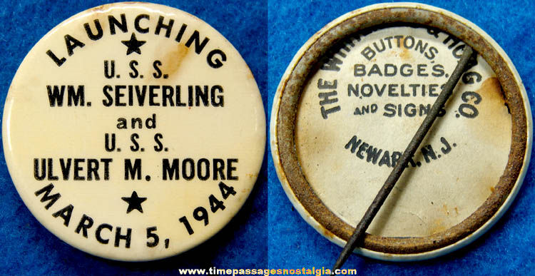 1944 U.S.S. William Seiverling & U.S.S. Ulvert M. Moore Ship Launching Pin Back Button
