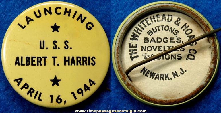 1944 U.S.S. Albert T. Harris Ship Launching Pin Back Button