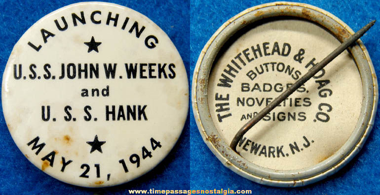 1944 U.S.S. John W. Weeks & U.S.S. Hank Ship Launching Pin Back Button