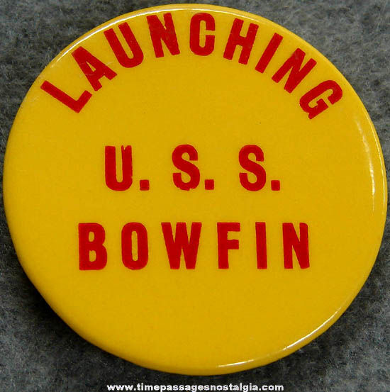 1942 U.S.S. Bowfin (SS-287) Submarine Launching Pin Back Button