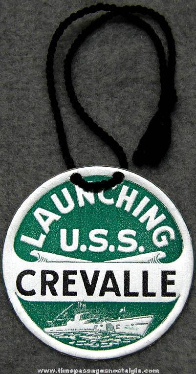 1943 U.S.S. Crevalle SS-291 Submarine Launching Souvenir Tag