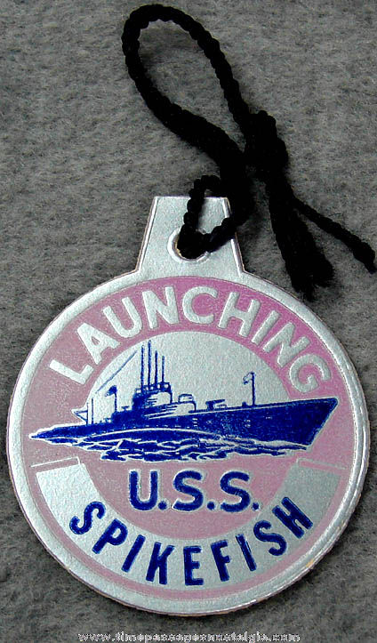 1944 U.S.S. Spikefish SS-404 Submarine Launching Souvenir Tag