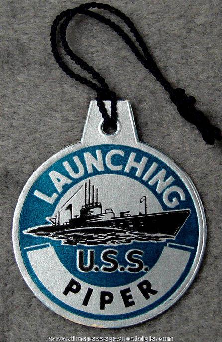 1944 U.S.S. Piper SS-409 Submarine Launching Souvenir Tag