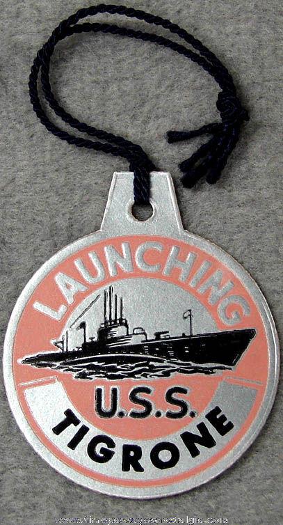 1944 U.S.S. Tigrone SS-419 Submarine Launching Souvenir Tag