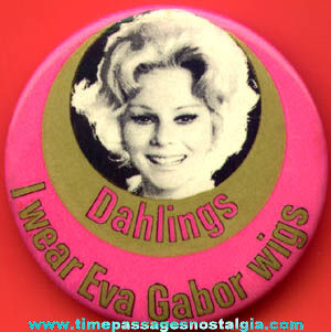 Old Eva Gabor Wigs Advertising Pin Back Button