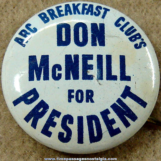 1948 ABC Breakfast Club Don McNeill For President Pin Back Button