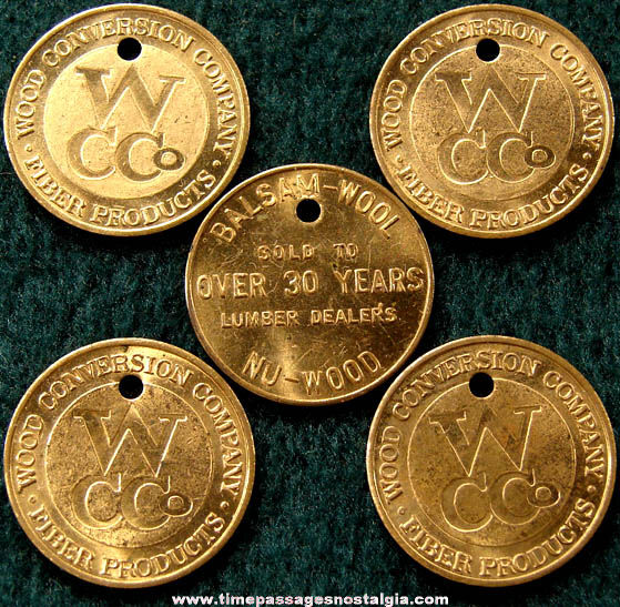 (5) Old Wood Conversion Company Fiber Products Advertising Token Coins