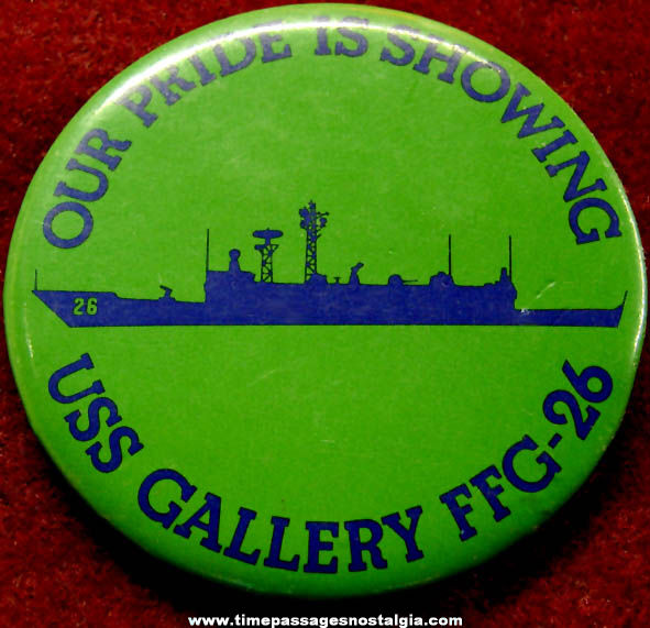 Old United States Navy U.S.S. Gallery FFG-26 Advertising Pin Back Button