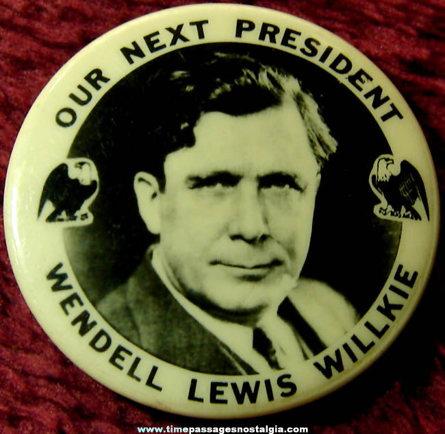 1940 Wendell Lewis Willkie Presidential Political Campaign Pin Back Button