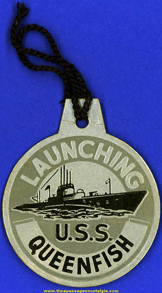 1943 U.S.S. Queenfish SS-393 Submarine Launching Souvenir Tag