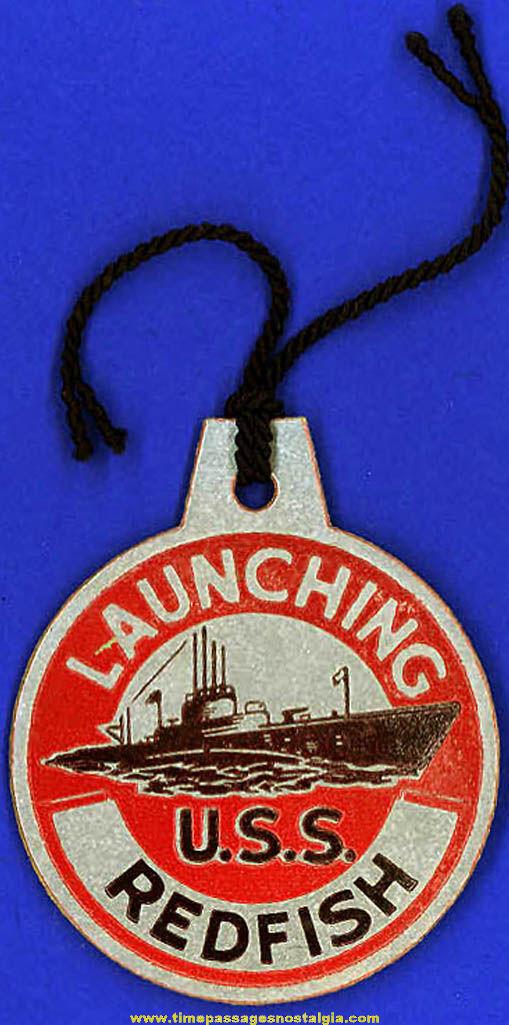 1944 U.S.S. Redfish SS-395 Submarine Launching Souvenir Tag