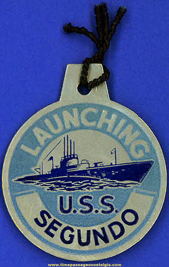 1944 U.S.S. Segundo SS-398 Submarine Launching Souvenir Tag