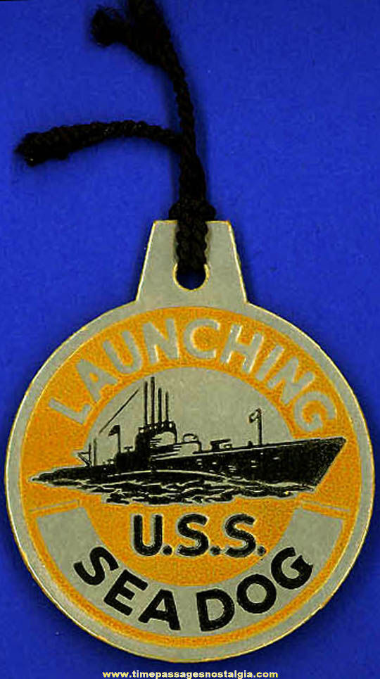 1944 U.S.S. Sea Dog SS-401 Submarine Launching Souvenir Tag