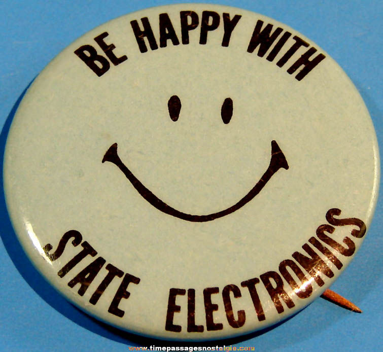 Old Be Happy With State Electronics Advertising Smile Face Pin Back Button