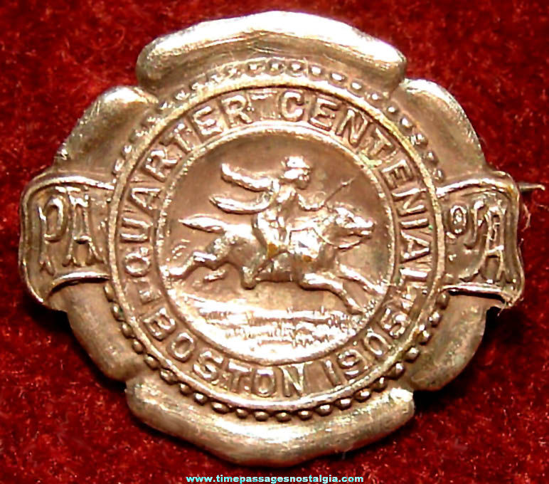 1905 Boston Massachusetts Quarter Centennial Advertising Souvenir Metal Pin