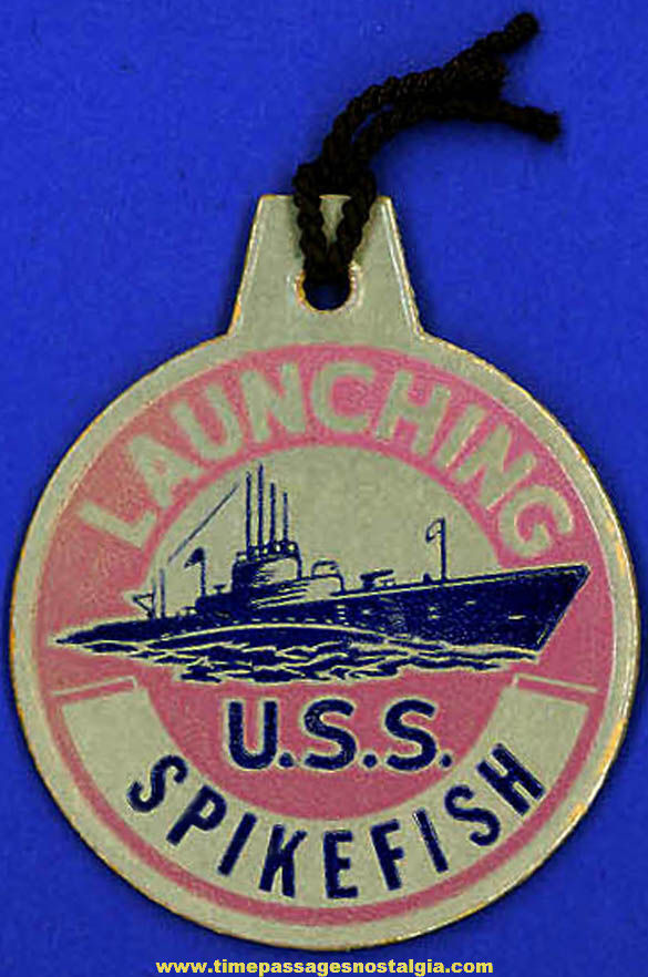 1944 U.S.S. Spikefish (SS-404) Submarine Launching Souvenir Tag