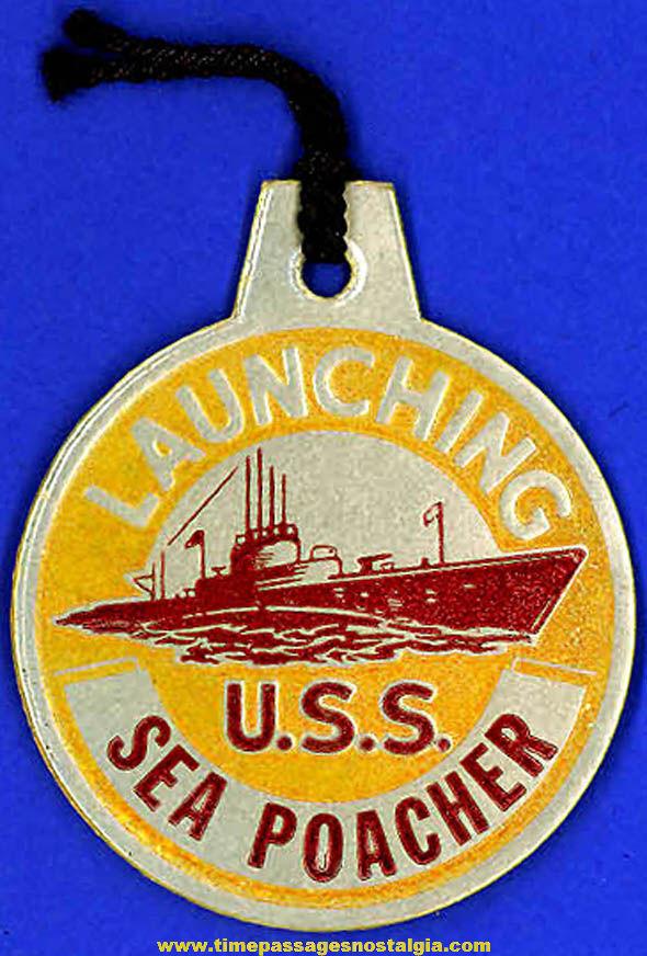 1944 U.S.S. Sea Poacher (SS-406) Submarine Launching Souvenir Tag