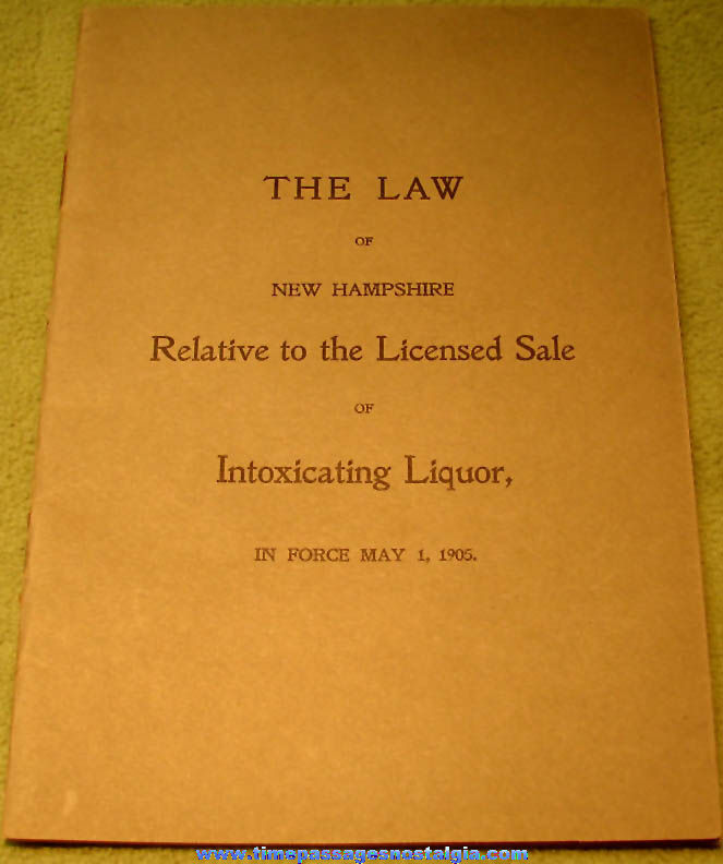 1905 Law of New Hampshire Relative To The Licensed Sale of Intoxicating Liquor Booklet