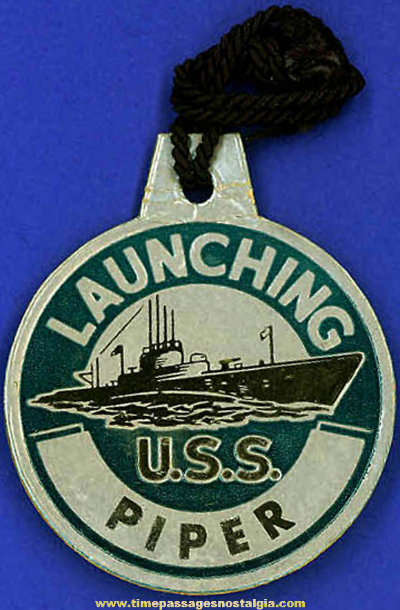 1944 U.S.S. Piper SS-409 Submarine Launching Souvenir Tag