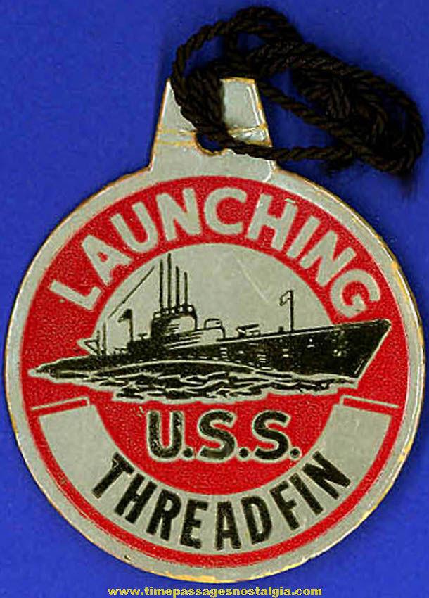 1944 U.S.S. Threadfin SS-410 Submarine Launching Souvenir Tag