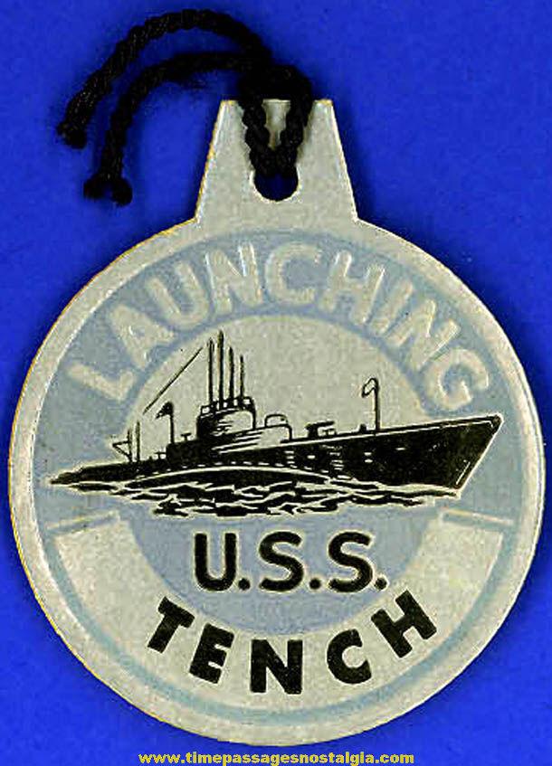 1944 U.S.S. Tench SS-417 Submarine Launching Souvenir Tag