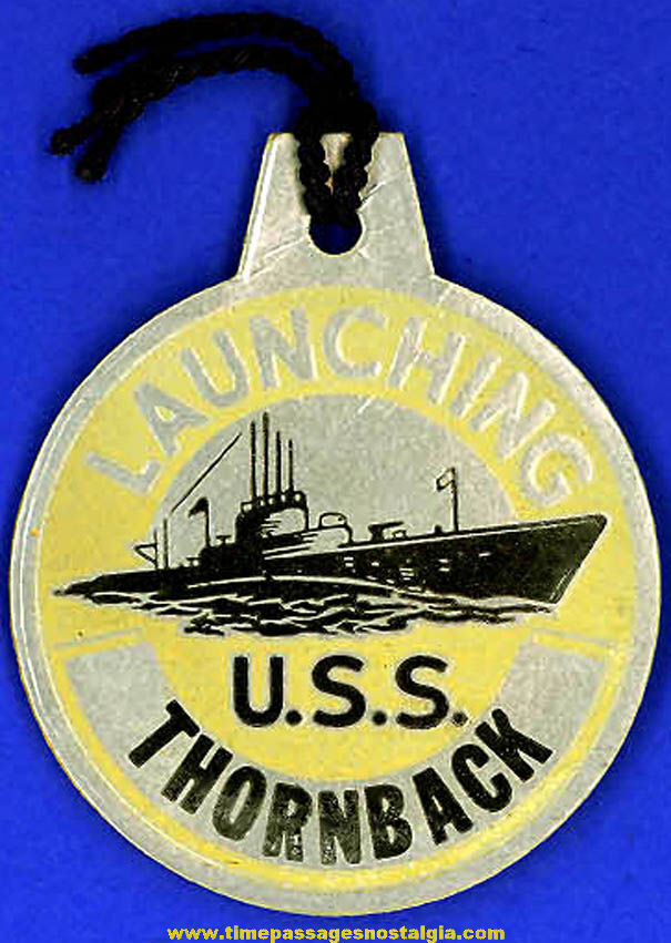 1944 U.S.S. Thornback SS-418 Submarine Launching Souvenir Tag